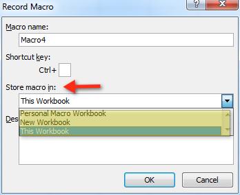 Store macro in: this workbook, personal workbook